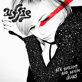 Sex Dreams and Denim Jeans von Uffie
