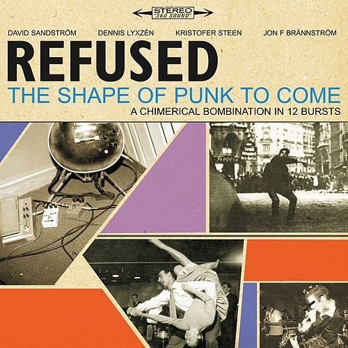 The Shape Of Punk To Come [Deluxe Version] by Refused