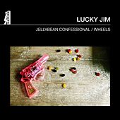 Jellybean Confessional / Wheels by Lucky Jim