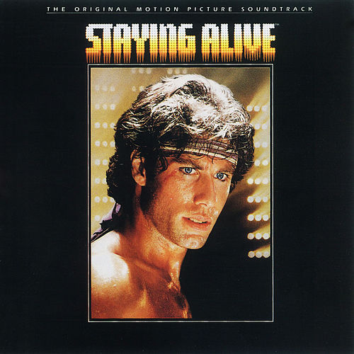 Staying Alive [The Original Motion Picture Soundtrack] by Various Artists