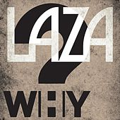 Why by Laza Morgan