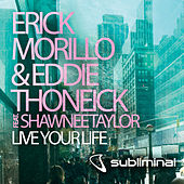 Live Your Life by Erick Morillo