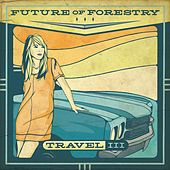 Travel III by Future Of Forestry