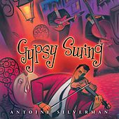 Gypsy Swing by Antoine Silverman
