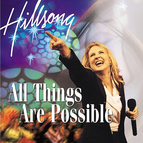 All Things Are Possible by Hillsong Live