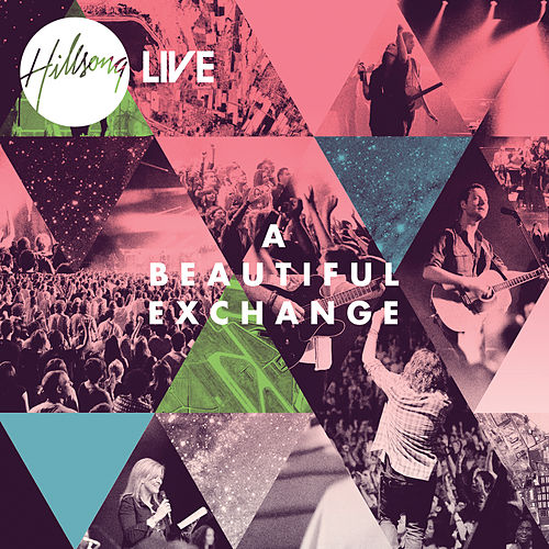 A Beautiful Exchange by Hillsong Live