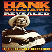 Revealed [The Unreleased Recordings] by Hank Williams