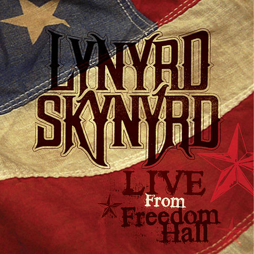 Live From Freedom Hall by Lynyrd Skynyrd
