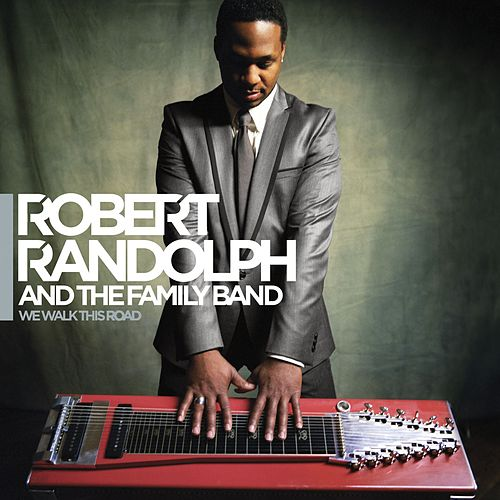 We Walk This Road by Robert Randolph