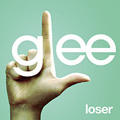 Loser (Glee Cast Version) by Glee Cast