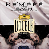 Wilhelm Kempff Plays Bach. Transcriptions For Piano by Wilhelm Kempff
