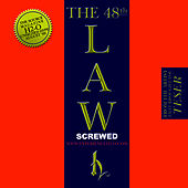 The 48th Law - Screwed by H20