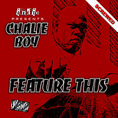 Feature This - Screwed by Chalie Boy