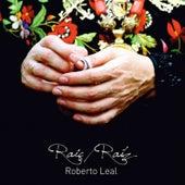 Raiç / Raíz by Roberto Leal