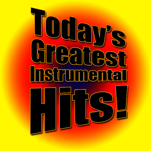 Today's Greatest Instrumental Hits! by Future Hit Makers