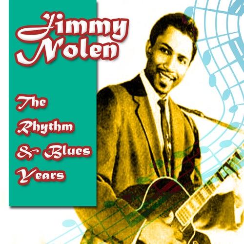 The Rhythm & Blues Years by Jimmy Nolen