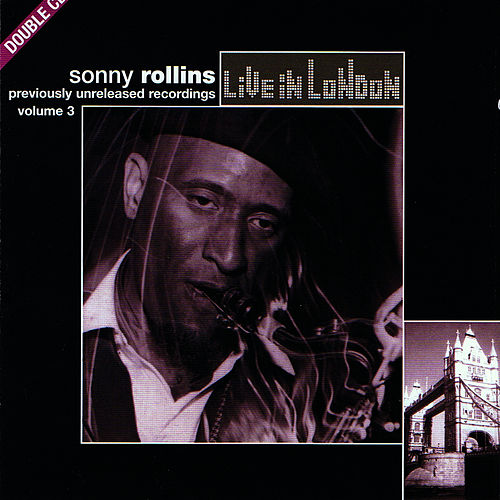 Live In London Volume 3 by Sonny Rollins