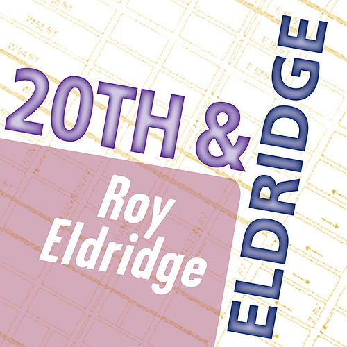 Roy Eldridge: 20th & Eldridge by Roy Eldridge