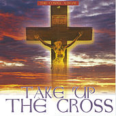 Take Up The Cross by Various Artists