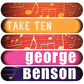 George Benson: Take Ten by George Benson