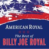 American Royal: Best Of Billy Joe Royal by Billy Joe Royal