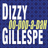 Oo-Pop-A-Dah by Dizzy Gillespie