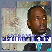 Best Of Everything 2007, Vol. 5 by Marcus D. Wiley