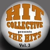 Hit Collective Presents:  The Hits Vol. 3 by Hit Collective