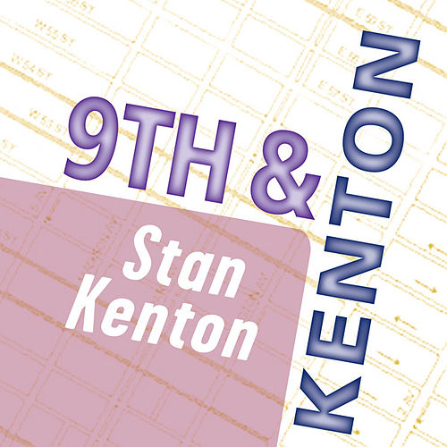 Stan Kenton: 9th & Kenton by Stan Kenton