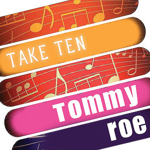 Tommy Roe: Take Ten by Tommy Roe