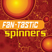 Fan-tastic Spinners by The Spinners