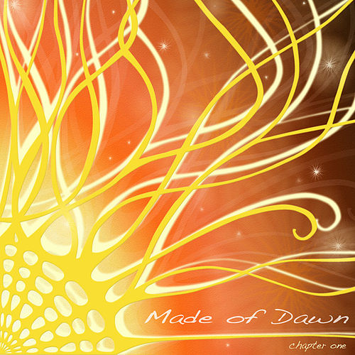 Made of Dawn - Chapter One by Various Artists