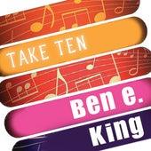 Ben E. King: Take Ten by Ben E. King