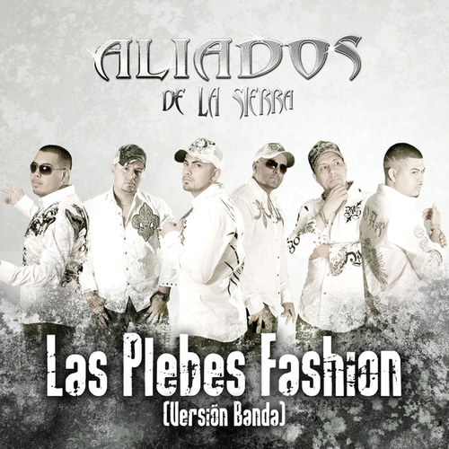 Las Plebes Fashion by Aliados De La Sierra