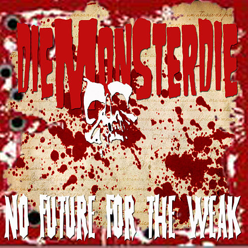 No Future For The Weak by Die Monster Die