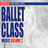 Ballet Class Music Volume 2 by Various Artists