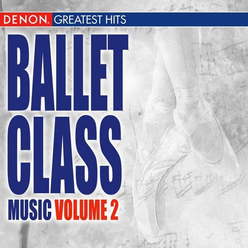 Ballet Class Music Volume 2 by Various Artists