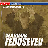 Legendary Artists: Vladimir Fedoseyev by Vladimir Fedoseyev