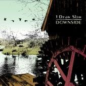 Downside by I Draw Slow