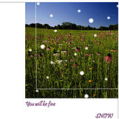 You Will Be Fine - EP by Snow