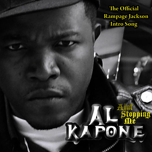 Ain't Stoppin Me - The Official Rampage Jackson Intro Song by Al Kapone