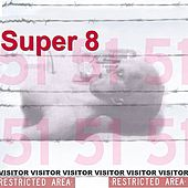 Super 8 by Visitor