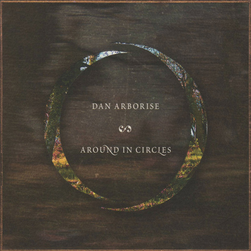 Around In Circles by Dan Arborise