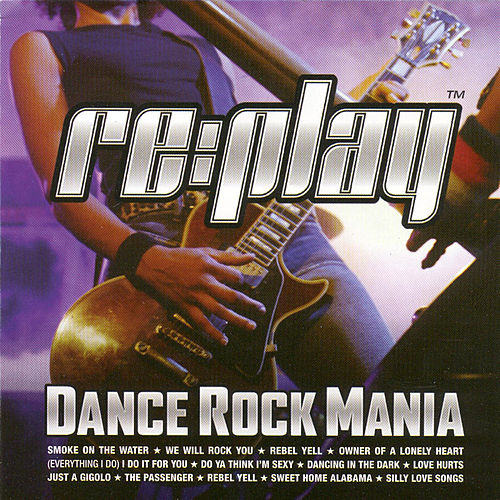Replay Dance Rock Mania by Various Artists