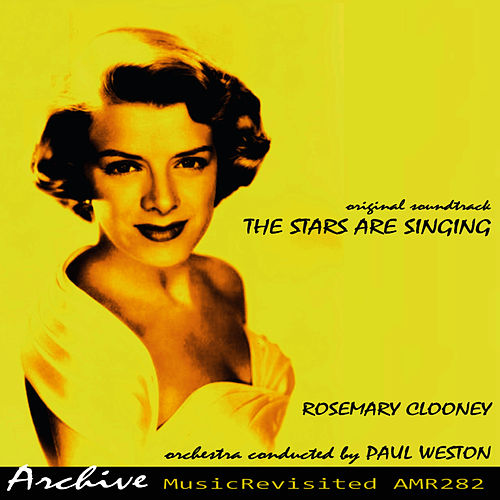 The Stars Are Singing (Original Motion Picture Soundrack) by Rosemary Clooney