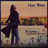 Holy Wind by Pat Surface