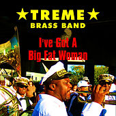 I Got a Big Fat Woman by Treme Brass Band