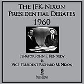 The JFK-Nixon Presidential Debates - 1960 by John F. Kennedy