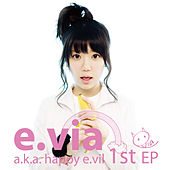 a.k.a. happy e.vil 1st EP by E.Via