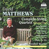 David Matthews: Complete String Quartets, Vol. 1 by Kreutzer Quartet